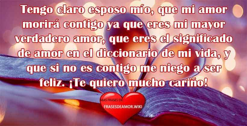 Frases De Amor Para Mi Esposo O Marido Frasesdeamorwiki